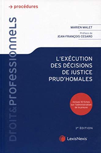 L'exécution des décisions de justice prud'homales: Inclues 10 fiches sur l'administration de la preuve. Préface de Jean-François Cesaro (Procédures)