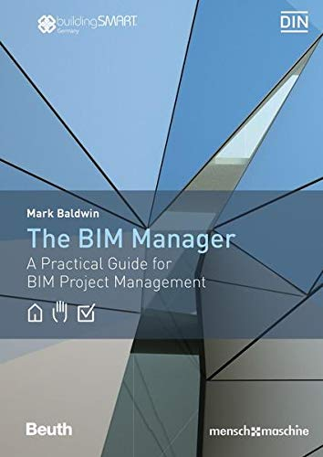 The BIM Manager: A Practical Guide for BIM Project Management (Beuth Innovation)