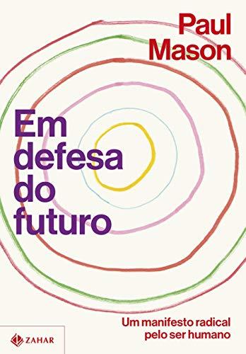 Em defesa do futuro: Um manifesto radical pelo ser humano