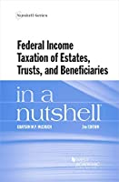 Federal Income Taxation of Estates, Trusts, and Beneficiaries in a Nutshell (Nutshell Series)