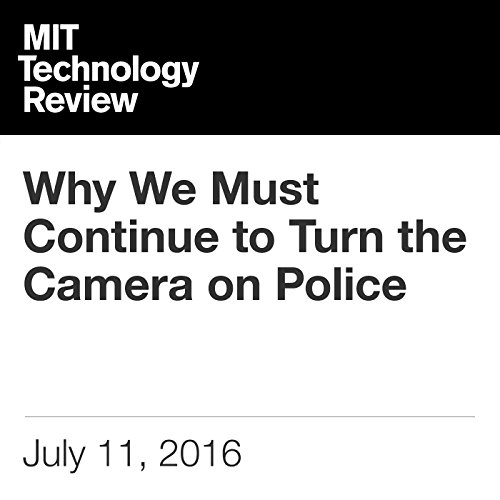 Why We Must Continue to Turn the Camera on Police cover art
