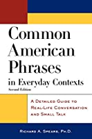 Common American Phrases in Everyday Contexts: A Detailed Guide to Real-Life Conversation and Small Talk (McGraw-Hill ESL References)