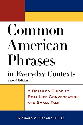 Common American Phrases in Everyday Contexts: A Detailed Guide to Real-Life Conversation and Small Talk (McGraw-Hill ESL References)の詳細を見る