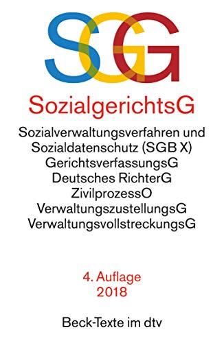 SGG / SGB X Sozialgerichtsgesetz, Sozialverwaltungsverfahren und Sozialdatenschutz: Rechtsstand: 17. April 2018 (Beck-Texte im dtv)