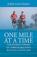 One Mile at a Time: The Journey Towards an Unbreakable Bond with my Autistic Son