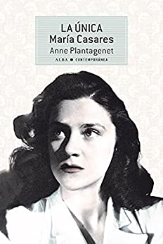 La Única. María Casares (Contemporánea nº 44) PDF EPUB Gratis descargar completo