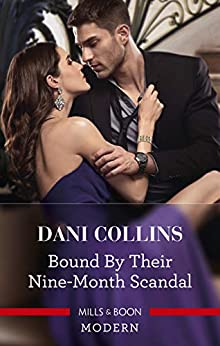 Bound by Their Nine-Month Scandal (One Night With Consequences Book 59) by [Dani Collins]