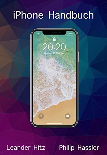 iPhone Handbuch - iOS 14, geeignet für alle iPhones, farbige Bilder und optimal sowohl für Einsteiger als auch für Kenner (German Edition)