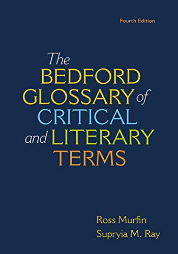 Compare Textbook Prices for Bedford Glossary of Critical & Literary Terms Fourth Edition ISBN 9781319035396 by Murfin, Ross C.,Ray, Supryia M.