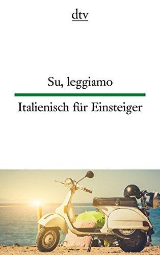 Su, leggiamo, Italienisch für Einsteiger (dtv zweisprachig)