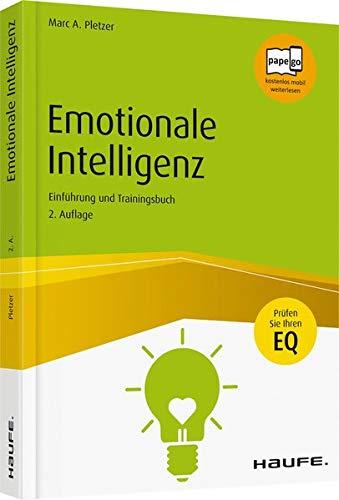 Emotionale Intelligenz: Einführung und Trainingsbuch (Haufe Sachbuch Wirtschaft)