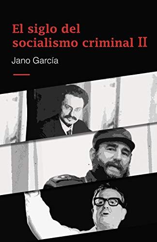 El siglo del socialismo criminal II: Segunda parte