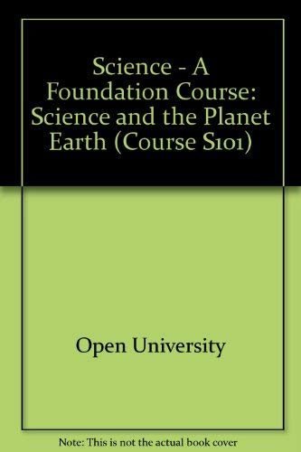 Science - A Foundation Course: Science and the Planet Earth Unit 32 (Course S101)