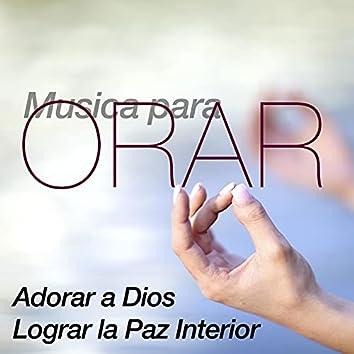 Musica para Orar y Meditar, Buscar y Adorar a Dios y Lograr la Paz Interior