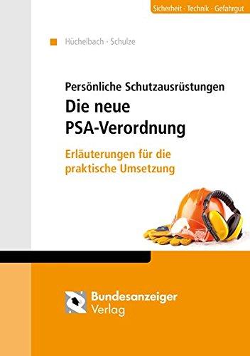 Persönliche Schutzausrüstungen - Die neue PSA-Verordnung: Erläuterungen für die praktische Umsetzung