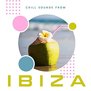 Chill Sounds from Ibiza – Taste the Tropical Sun and Best Chillout Sounds of Ibiza