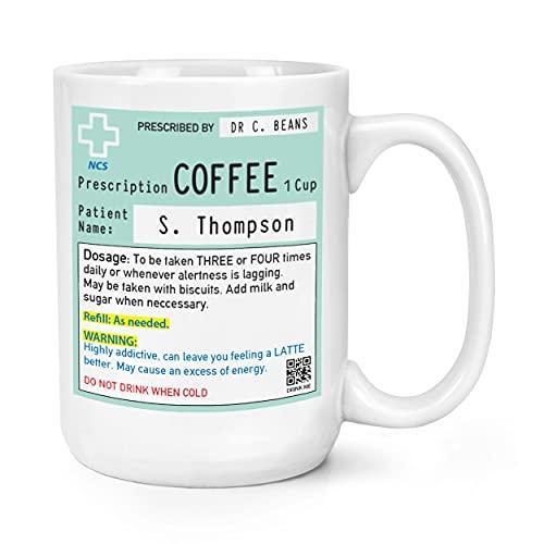 Personalised Name Coffee Prescription 15oz Large Mug Cup