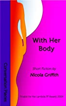 With Her Body (Conversation Pieces Book 2)