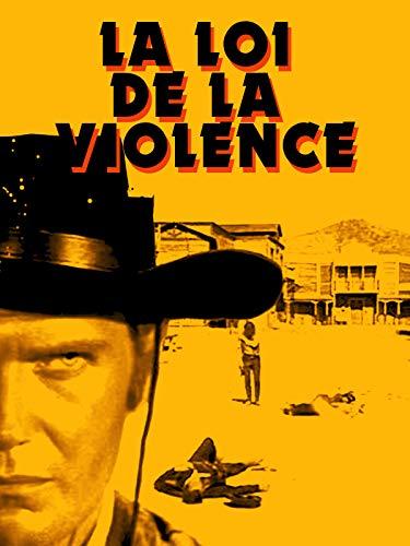 La Loi de la Violence