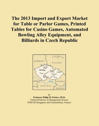 The 2013 Import and Export Market for Table or Parlor Games, Printed Tables for Casino Games, Automated Bowling Alley Equipment, and Billiards in Czech Republic