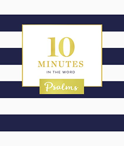 10 Minutes in the Word: Psalms