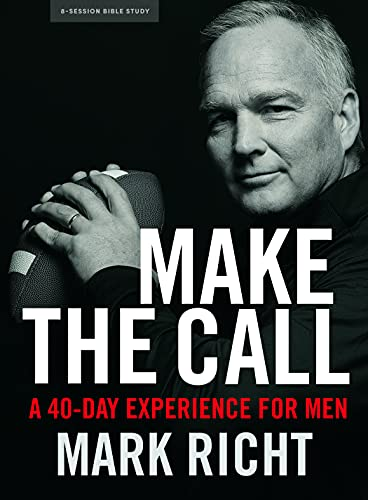 Make the Call - Bible Study Book: 40-Day Experience for Men