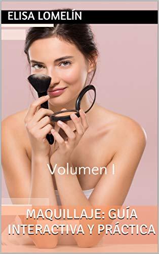 Maquillaje: Guía Interactiva y Práctica: Volumen I ⭐