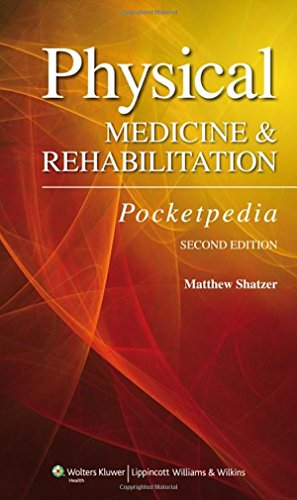 Compare Textbook Prices for Physical Medicine and Rehabilitation Pocketpedia Second Edition ISBN 9781609132408 by Shatzer DO, Matthew