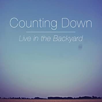Counting Down (Live In the Backyard) - Single