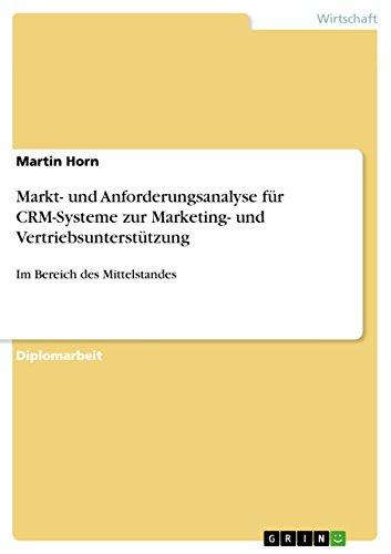 Markt- und Anforderungsanalyse für CRM-Systeme zur Marketing- und Vertriebsunterstützung: Im Bereich des Mittelstandes