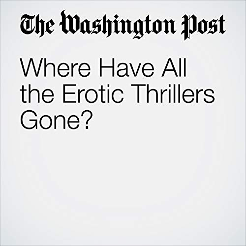 Where Have All the Erotic Thrillers Gone? copertina