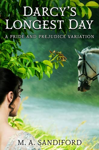Compare Textbook Prices for Darcy's Longest Day: A Pride and Prejudice Variation  ISBN 9798537428374 by Sandiford, M. A.