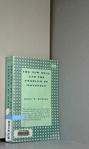 The New Deal and the Problem of Monopoly (Princeton Legacy Library, 1887)