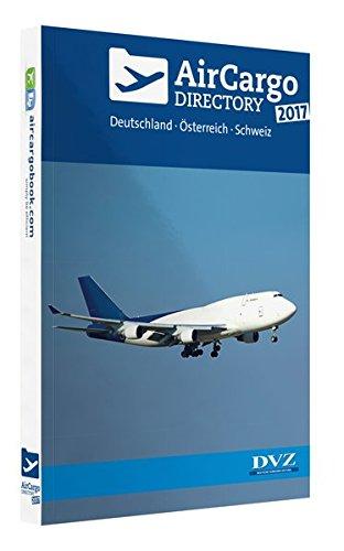 Air Cargo Directory 2017: Deutschland - Österreich - Schweiz