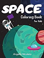 Space Coloring Book for Kids: Ages 4-8 Coloring Book with Planets, Astronauts, Space Ships and Rockets