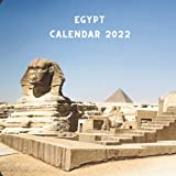 Egypt 2022 Calendar: Egypt Lover Gift Idea - 12 Month Calendar (January 2022 - December 2022) Monthly Planner With A Picture For Every Month