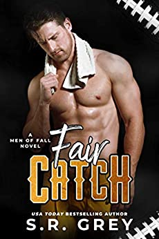 Fair Catch (Men of Fall Book 2) by [S.R. Grey]
