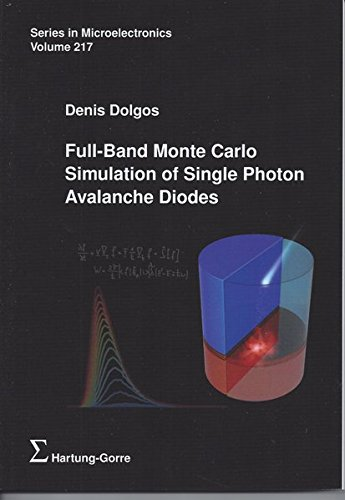 Full-Band Monte Carlo Simulation of Single Photon Avalanche Diodes (Series in Microelectronics)