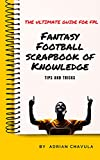Fantasy Football ScrapBook of Knowledge : The Ultimate guide for FPL Tips and Tricks (English Edition)