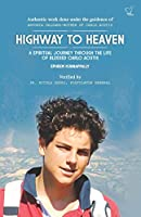 HIGHWAY TO HEAVEN: A SPIRITUAL JOURNEY THROUGH THE LIFE OF BLESSED CARLO ACUTIS