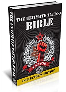 The Ultimate Tattoo Bible (Guide Collector's Edition)
