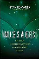 Messages - L'histoire de contacts extraterrestres la plus documentée au monde de . Stan Romanek & J. Allan Danelek