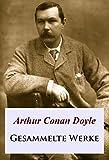 Gesammelte Werke: Sherlock Holmes u. v. a.