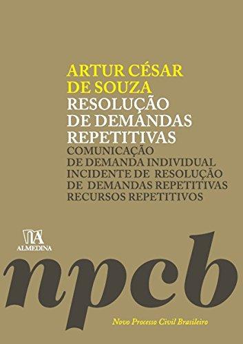 Resolução de Demandas Repetitivas: Comunicação de Demanda Individual, Incidente de Resolução de Demandas Repetitivas, Recursos Repetitivos