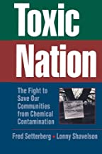 Toxic Nation: The Fight to Save Our Communities from Chemical Contamination