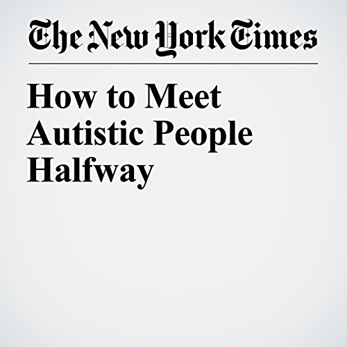 How To Meet Autistic People Halfway >> How To Meet Autistic People Halfway Audiobook Vikram K Jaswal