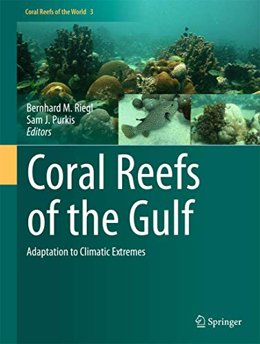Compare Textbook Prices for Coral Reefs of the Gulf: Adaptation to Climatic Extremes Coral Reefs of the World 3 2012 Edition ISBN 9789400730076 by Riegl, Bernhard,Purkis, Sam J.
