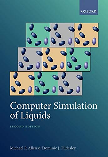 Compare Textbook Prices for Computer Simulation of Liquids 2 Edition ISBN 9780198803201 by Allen, Michael P.,Tildesley, Dominic J.