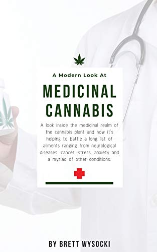 A Modern Look at Medicinal Cannabis: A look inside the medicinal realm of the cannabis plant and how it's helping to battle a long list of ailments ... anxiety and a myriad of other conditions.