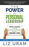 The Power of Personal Leadership: Smart Leaders Know Success is an Inside Job